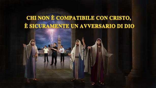 Coloro che sono incompatibili con Cristo sono sicuramente avversari di Dio